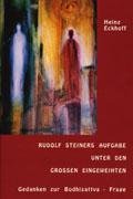 Rudolf Steiners Aufgabe unter den großen Eingeweihten